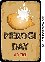 Old vintage sign to the date - Pierogi Day. Vector illustration for the holiday and event in october.