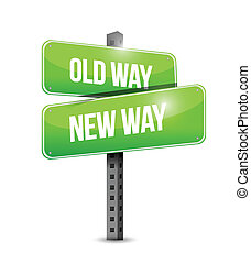 old way, new way sign illustration design over a white...