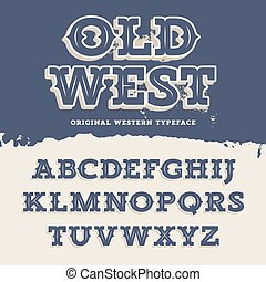 Old West typeface. Retro alphabet in western style. Slab Serif type letters on a grunge background. Vintage vector font for labels and posters