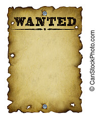Old western wanted poster with metal nails and torn burnt antique parchment textured paper isolated on a white background as an icon of old fashioned communication and important announcements.