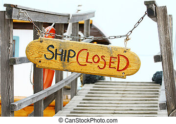 Old wood notice board/Ship closed