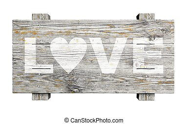 Old wooden sign with LOVE text isolated on white