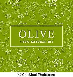 Olive with leaves on green background. Seamless pattern. Vector illustration.