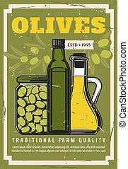 Olives, extra virgin olive oil in jars or bottles