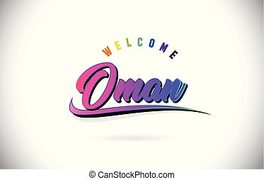 Oman Welcome To Word Text with Creative Purple Pink Handwritten Font and Swoosh Shape Design Vector.
