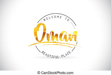 Oman Welcome To Word Text with Handwritten Font and Golden Texture Design.
