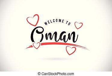 Oman Welcome To Word Text with Handwritten Font and Red Love Hearts.
