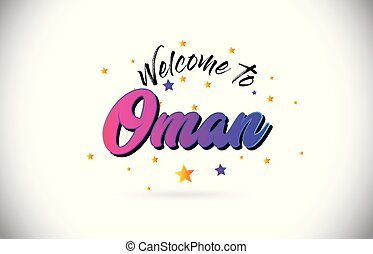 Oman Welcome To Word Text with Purple Pink Handwritten Font and Yellow Stars Shape Design Vector.