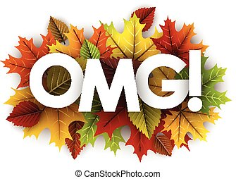 Omg autumn card with leaves. - White omg autumn card with...