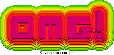 OMG! text created from hand made modern type in bright ...