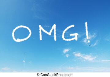 """""""omg!"""" written in the blue sky"""