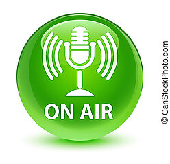 On air (mic icon) glassy green round button