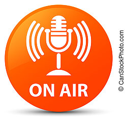 On air (mic icon) orange round button