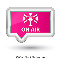 On air (mic icon) prime pink banner button