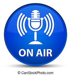 On air (mic icon) special blue round button
