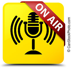 On air (mic icon) yellow square button red ribbon in corner