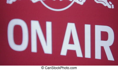 """On Air sign at professional sound recording studio, tv,..."