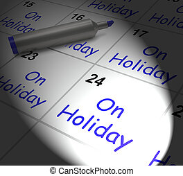 On Holiday Calendar Displays Annual Leave Or Time Off - On...