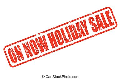 ON NOW HOLIDAY SALE red stamp text