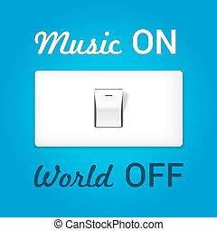 On off switch. Conceptual image with swtitch on music and world off. Vector