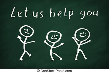On the blackboard draw several characters and write Let us help you