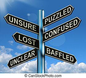 onbegrijpelijk, verloren, onzeker, wegwijzer, het tonen, verward, probleem