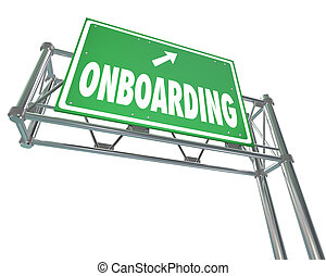 Onboarding word on a green freeway road sign to illustrate welcoming, introducing and integrating new employee
