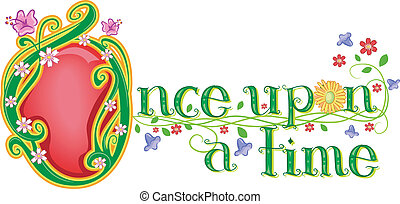 Once Upon a Time Flowers - Text Illustration Featuring the...