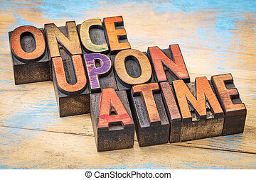 once upon a time opening phrase - storytelling concept -...