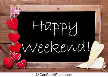 One Chalkbord, Red And Yellow Hearts, Happy Weekend