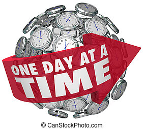 One Day at a Time words on an arrow around a sphere of clocks to illustrate moving forward steadily and slowly to overcome a challenge such as addiction