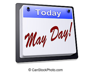 "May Day - One day Calendar with ""May Day"" on a white..."