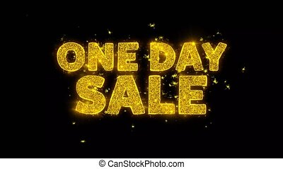 One Day Sale Text Sparks Particles on Black Background. -...