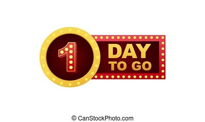 One day to go. Flat icon. typographic design. Motion graphics