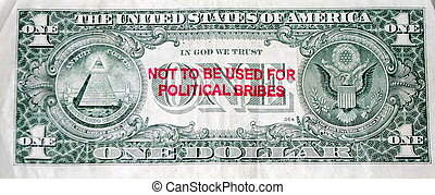 One dollar bill not to be used for political bribes.