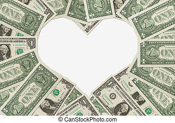 The love of money - One dollar bills in the shape of a heart...