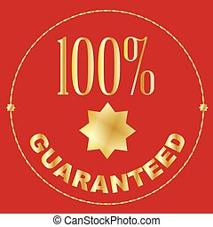 One Hundred Percent Guaranteed