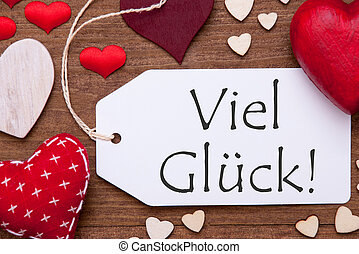 One Label, Red Hearts, Viel Glueck Means Good Luck, Macro -...