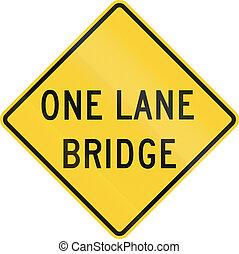 One Lane Bridge - US road warning sign: One lane bridge