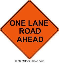 One Lane Road Ahead warning sign - One Lane Road Ahead ...