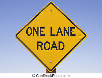 One Lane Road Sign - yellow and black one lane road sign ...