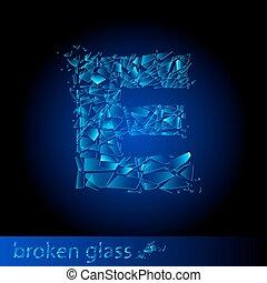 One letter of broken glass - E. Illustration on black...