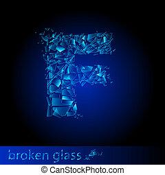 One letter of broken glass - F. Illustration on black...
