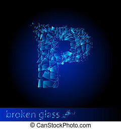 One letter of broken glass - P. Illustration on black...