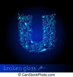 One letter of broken glass - U. Illustration on black...