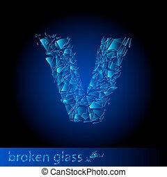 One letter of broken glass - V. Illustration on black...