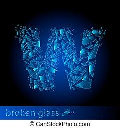 One letter of broken glass - W. Illustration on black...