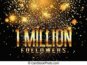one million followers confetti celebration background 0807...
