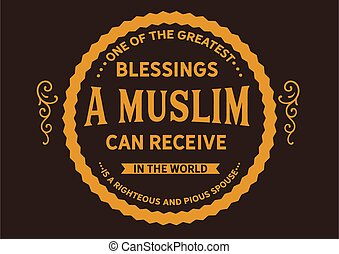 the world is a righteous and pious spouse
