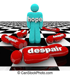 One Person Has Hope While Others Despair